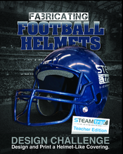STEAMtrax Kit M - Fabricating Football Helmets Grade 8