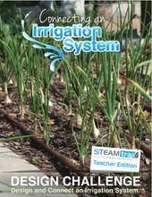 STEAMtrax Kit E - Connecting an Irrigation System Grade 4
