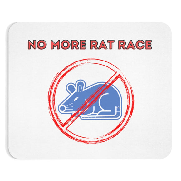 No more rat race mousepads