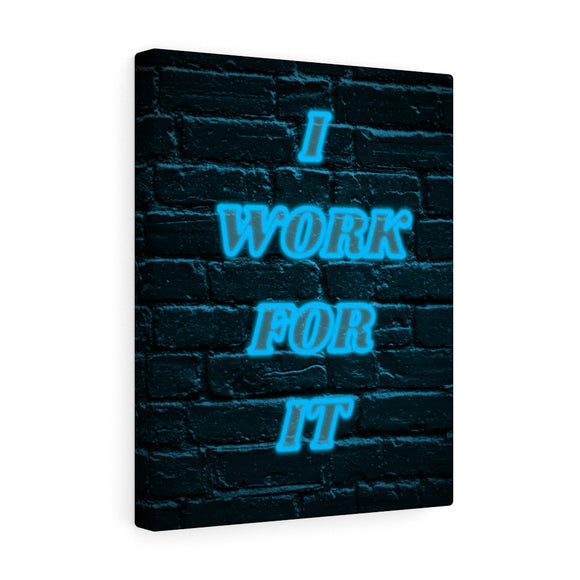 I Work For It neon wall prints