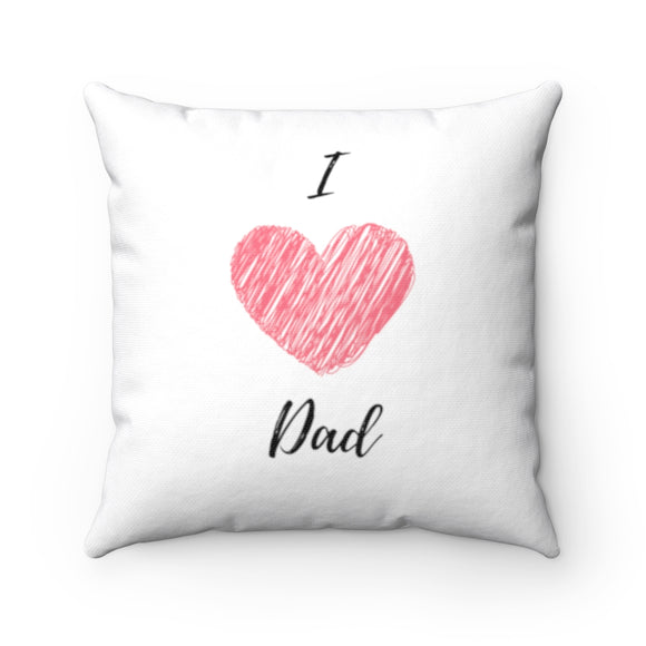 I love dad square pillows