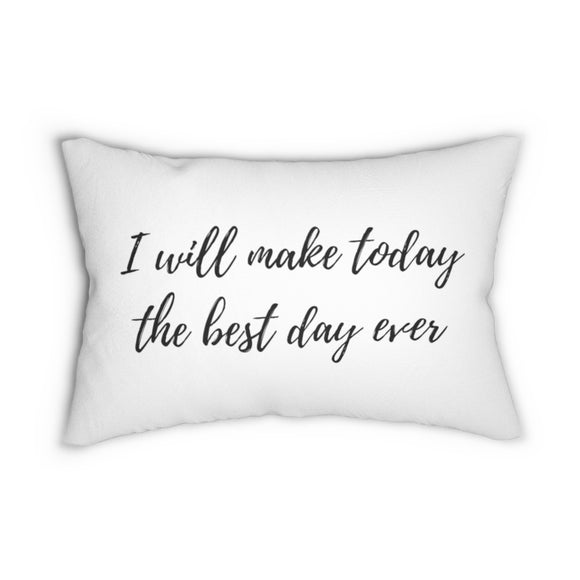 Quote, I will make today the best, lumbar pillows