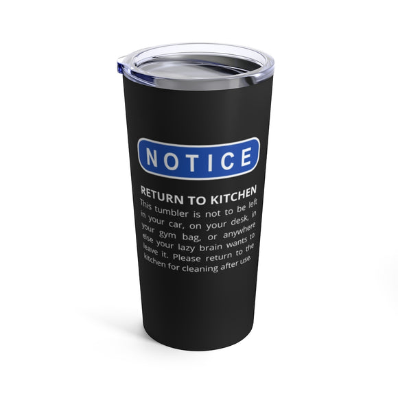 NOTICE return to kitchen tumblers