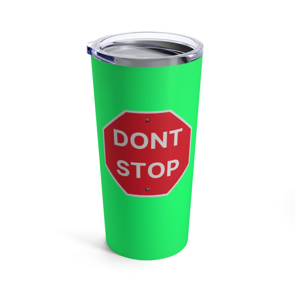 Don't stop sign tumblers
