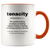 Definition of Tenacity ceramic accent mugs
