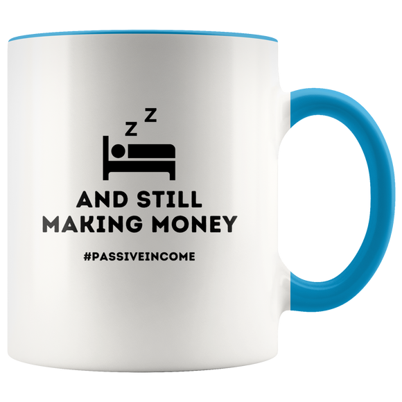 Sleeping and still making money passive income ceramic accent mugs