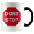 Don't stop accent mugs