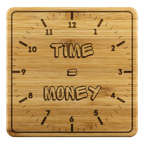 Time equals money bamboo coasters