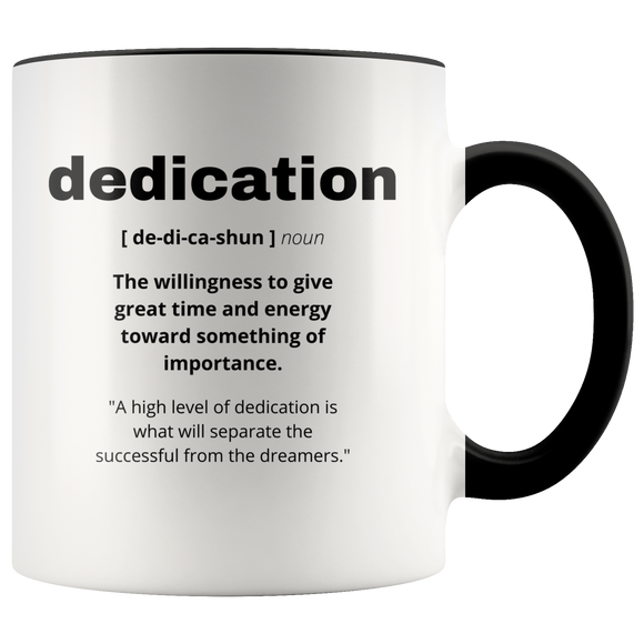 Definition of Dedication ceramic accent mugs