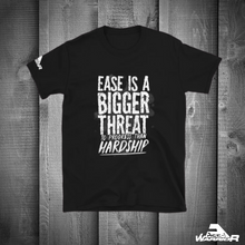 Load image into Gallery viewer, Ease is a Bigger Threat to Progress than Hardship Shirt.