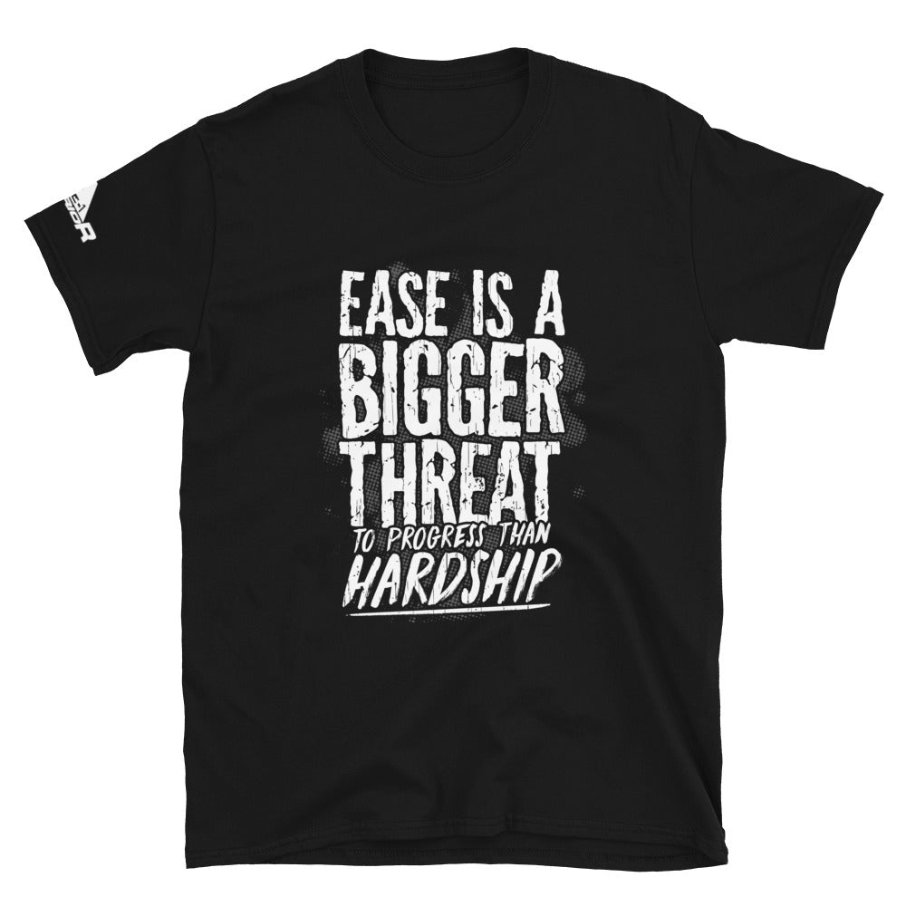 Ease is a Bigger Threat to Progress than Hardship Shirt.