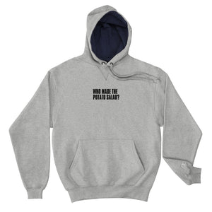 WHO MADE THE POTATO SALAD? Champion Hoodie