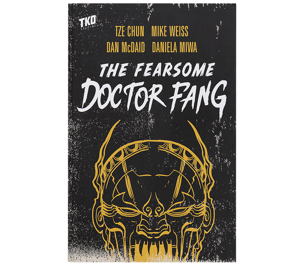 The Fearsome Doctor Fang by Chun, Weiss, & McDaid TPB / TKO  Presents