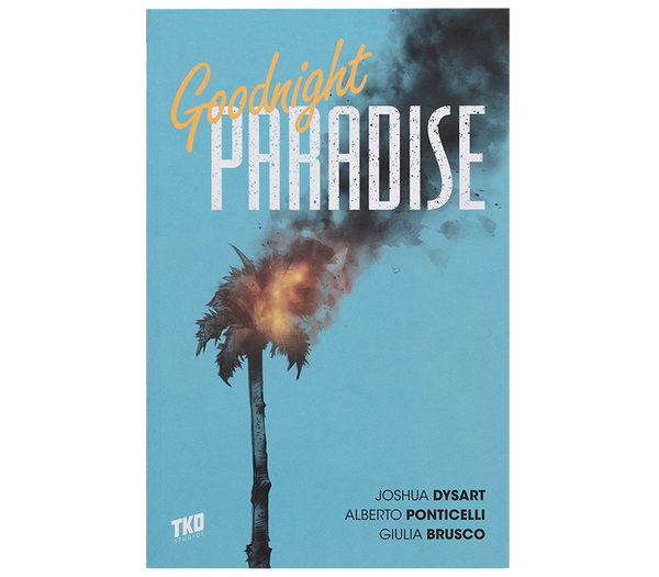 Goodnight Paradise by Dysart & Ponticelli TPB / TKO Presents