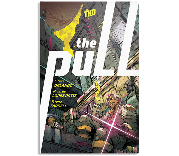 The Pull by Orlando & Ortiz TPB / TKO Presents