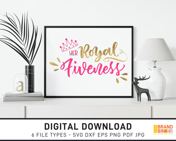 Her Royal Fiveness - SVG Digital Download