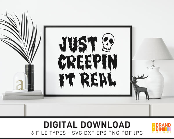 Just Creepin It Real - SVG Digital Download