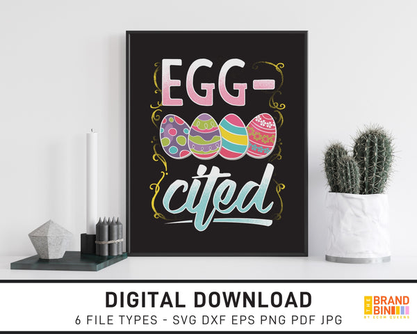 Egg-Cited - SVG Digital Download