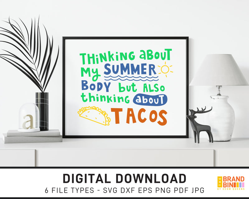 Thinking About My Summer Body And Tacos - SVG Digital Download
