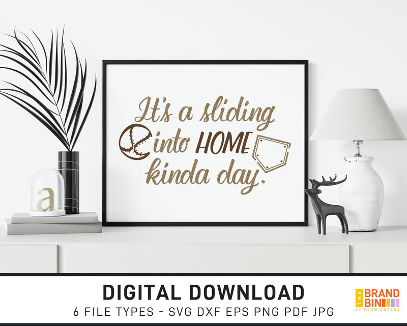 It's A Sliding Into Home Kinda Day - SVG Digital Download