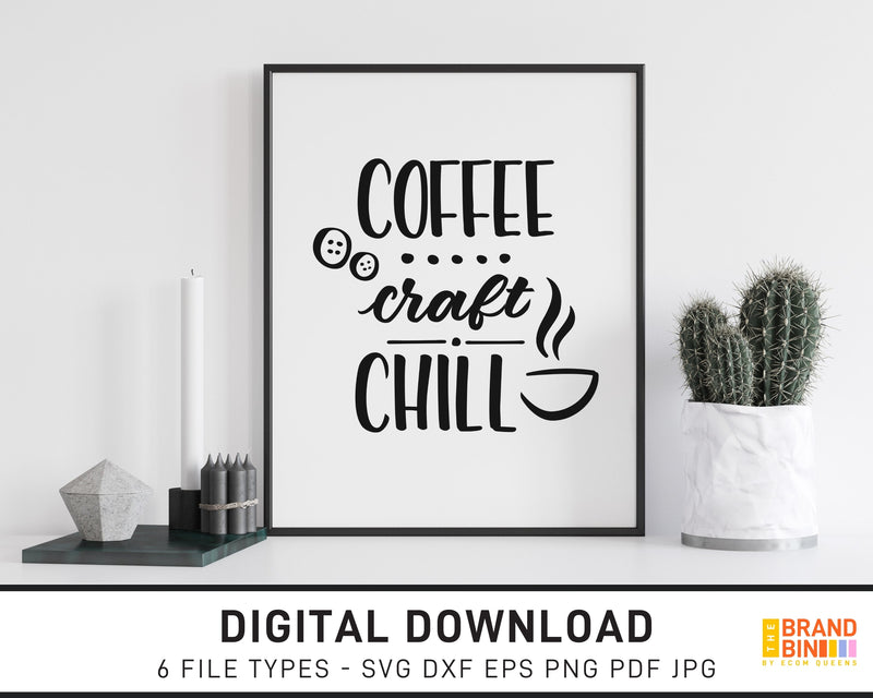 Coffee Craft Chill - SVG Digital Download