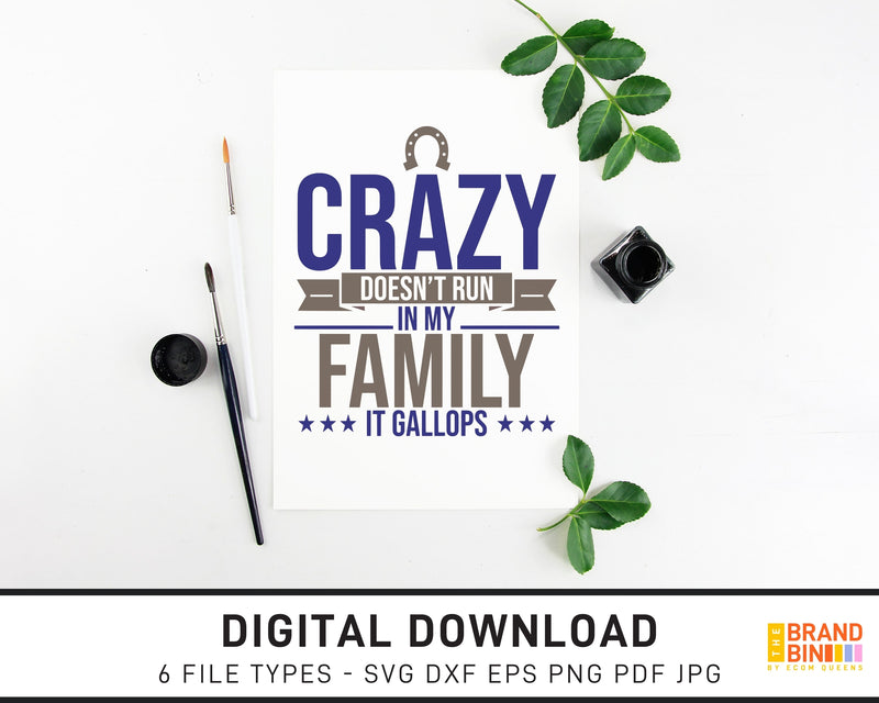 Crazy Gallops In My Family - SVG Digital Download