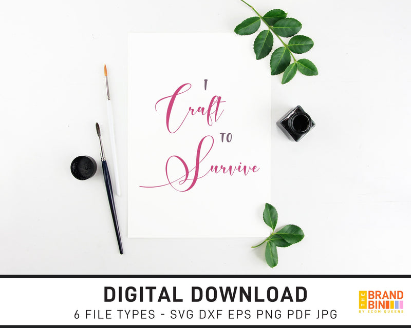 I Craft To Survive - SVG Digital Download