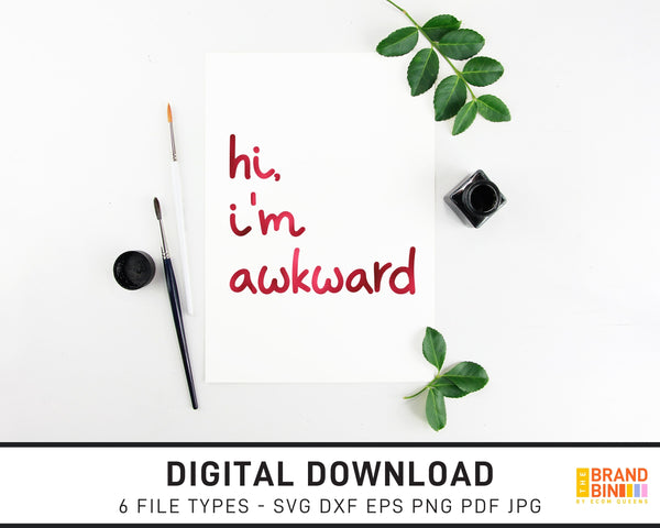 Hi I'm Awkward - SVG Digital Download