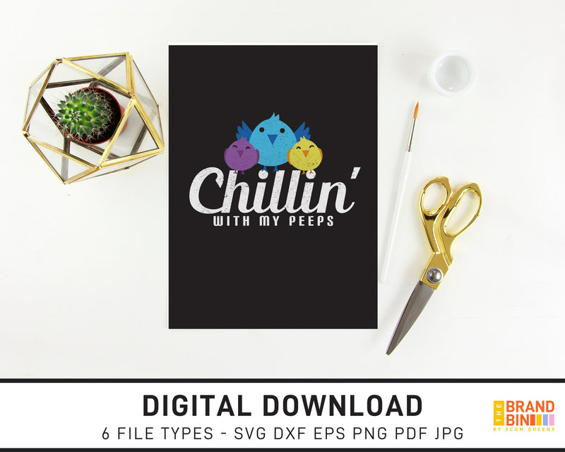 Chillin With My Peeps - SVG Digital Download