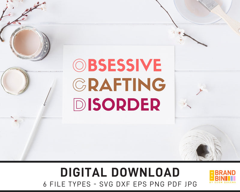 Obsessive Crafting Disorder - SVG Digital Download