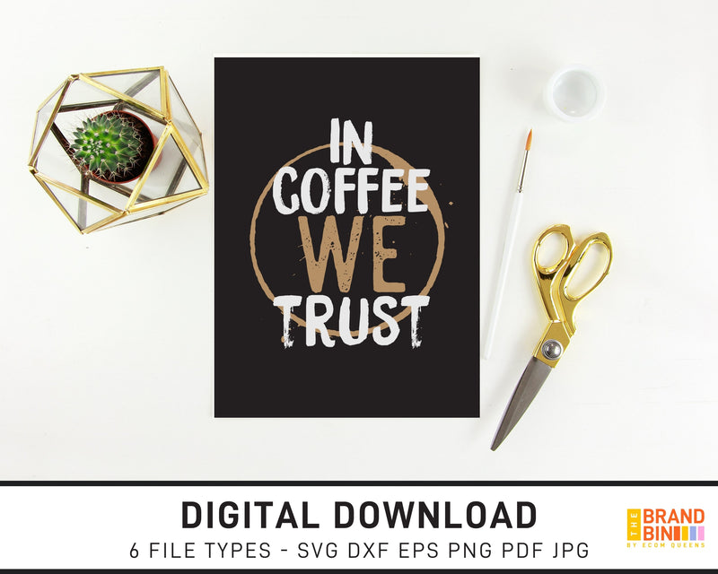 In Coffee We Trust - SVG Digital Download