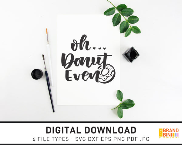 Oh Donut Even - SVG Digital Download