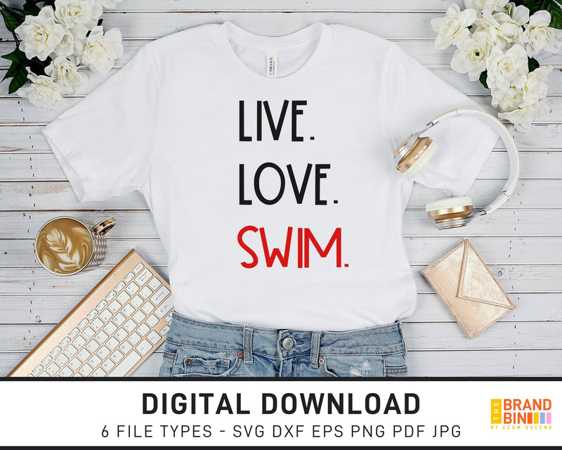Live Love Swim - SVG Digital Download