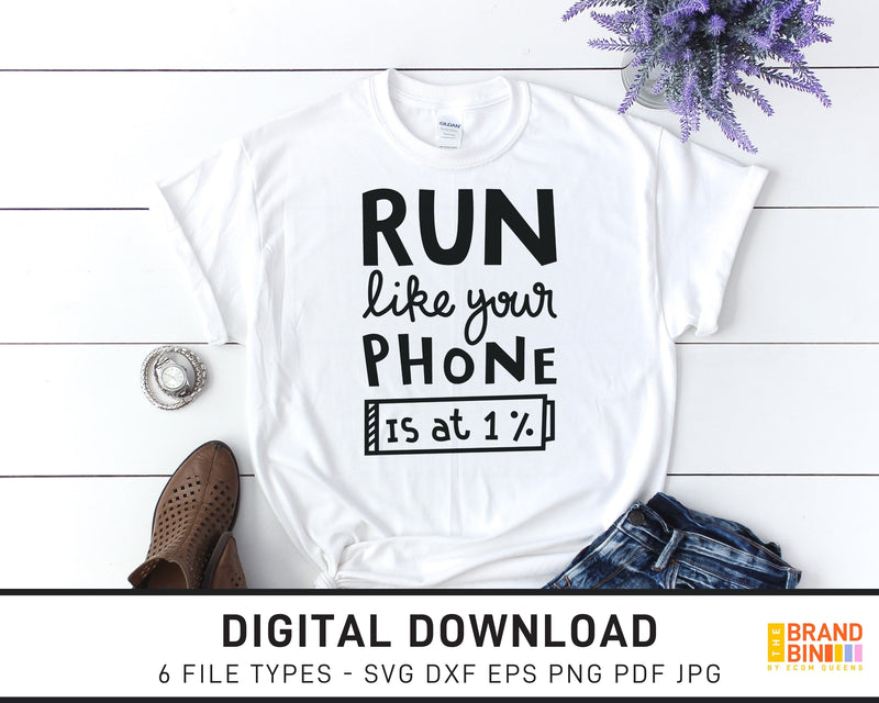 Run Like Your Phone Is At One Percent - SVG Digital Download