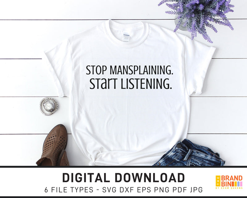 Stop Mansplaining Start Listening - SVG Digital Download