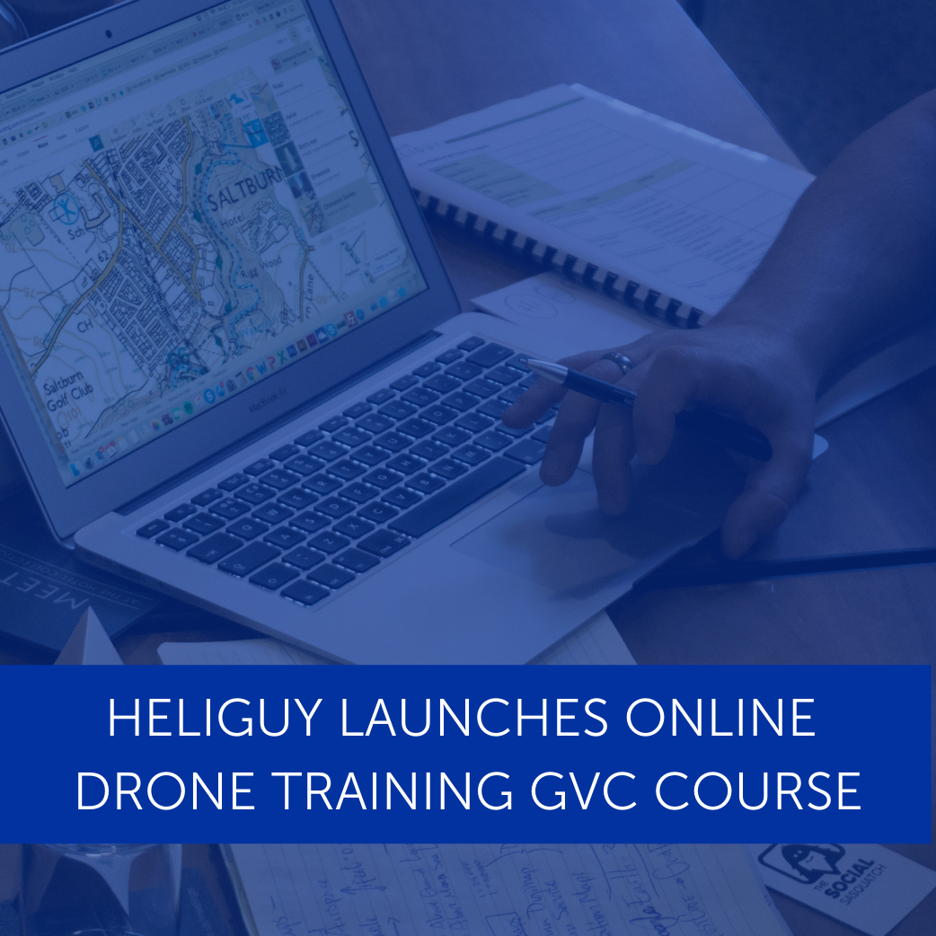 Heliguy Launches Online Drone Training GVC Course