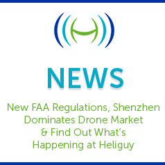 New FAA Regulations & Shenzhen Dominates Drone Market