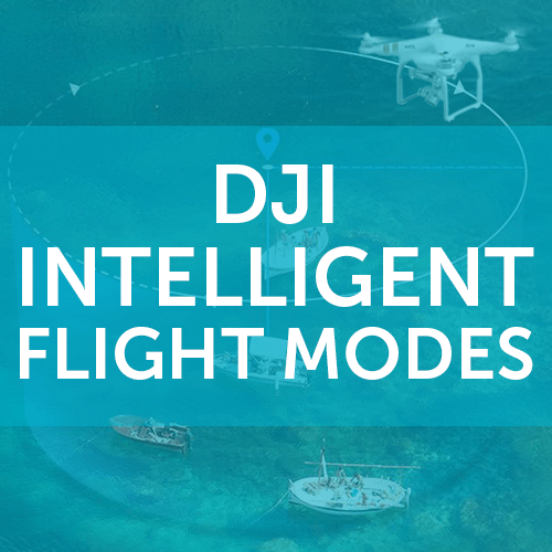DJI Intelligent Flight Modes