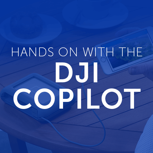 Hands On with the DJI Copilot
