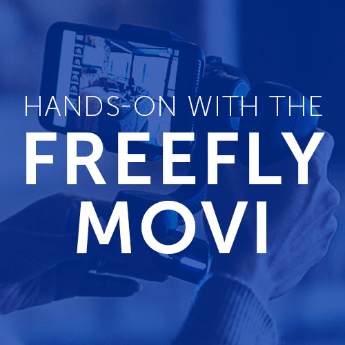 Hands-on with the Freefly Movi
