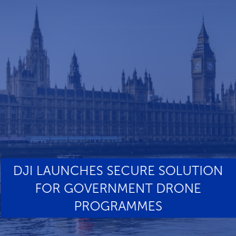 DJI launches secure solution for government drone programmes