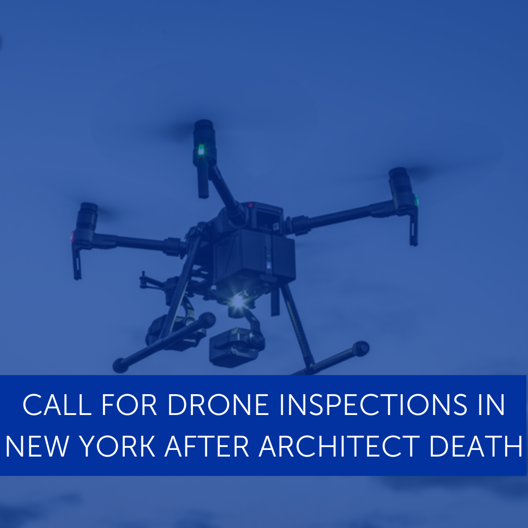 Call For Drone Inspections In New York After Architect Death