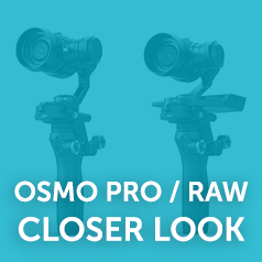 A Closer Look at the DJI OSMO PRO / RAW