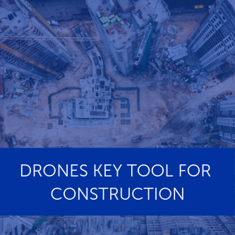 Drones a key tool for construction sites
