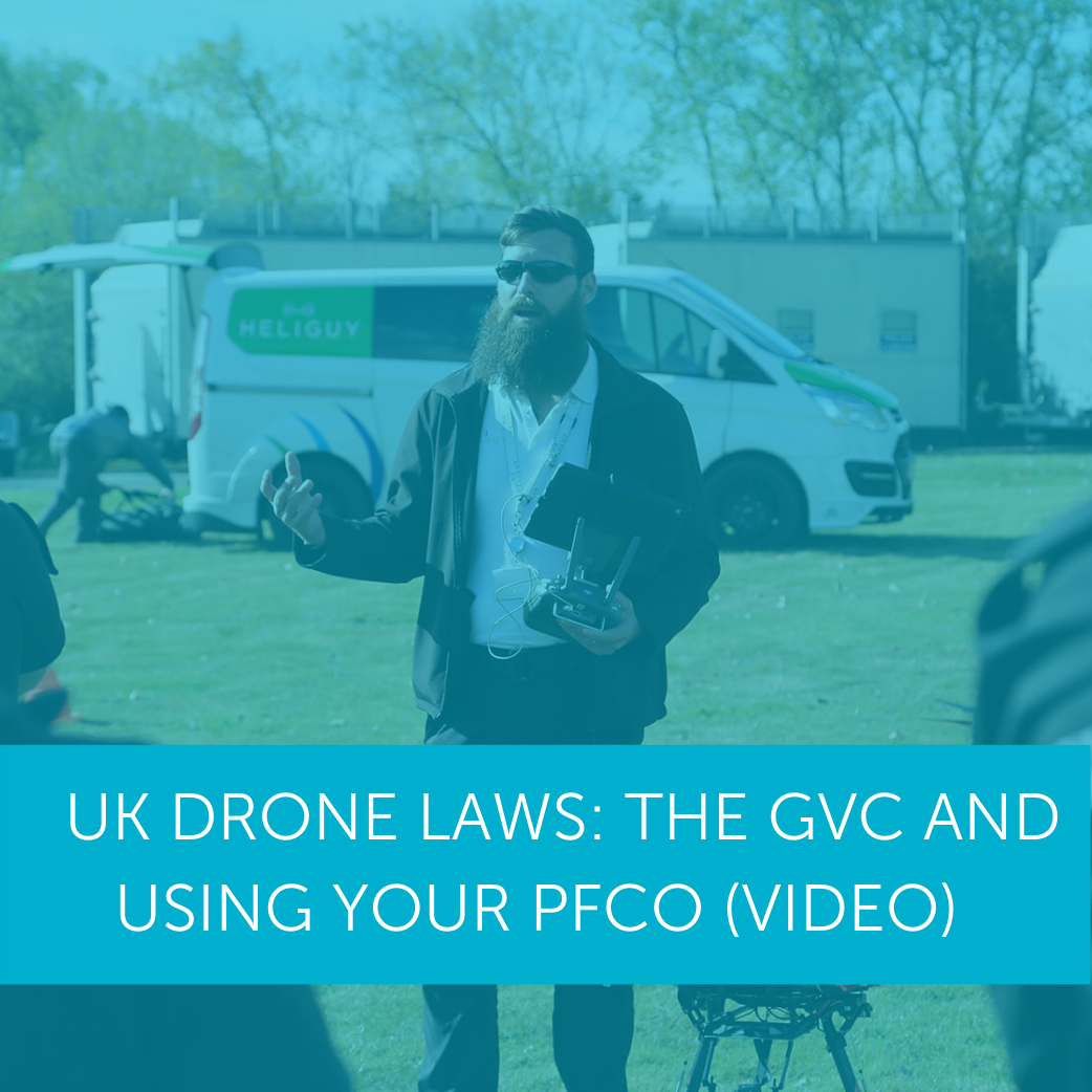 UK Drone Laws: The GVC And Using Your PfCO (Video)