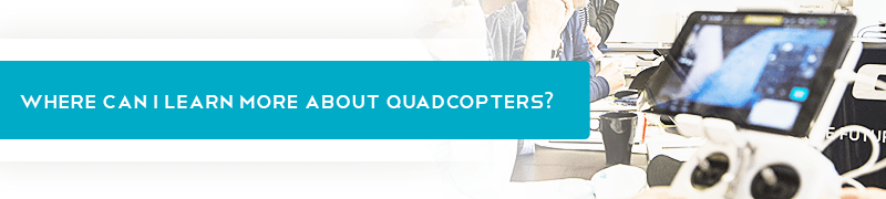Learn More About Quadcopters