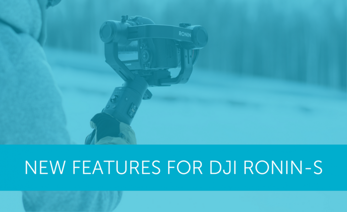 New features for the DJI Ronin-S | Heliguy