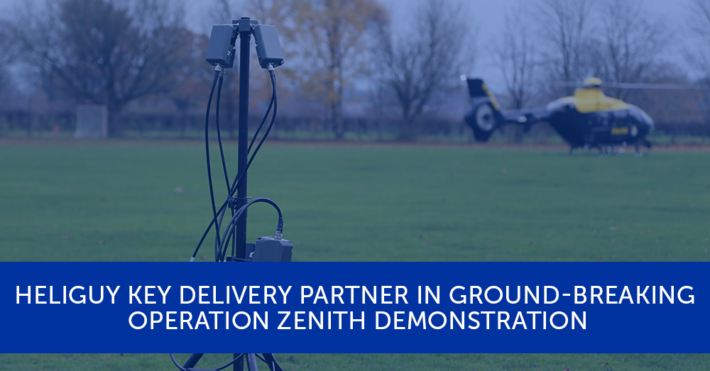 HELIGUY KEY DELIVERY PARTNER IN GROUND-BREAKING OPERATION ZENITH DEMONSTRATION