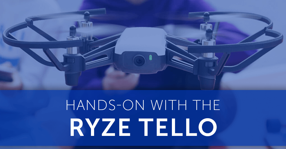 Hands-On with the Ryze Tello | Heliguy