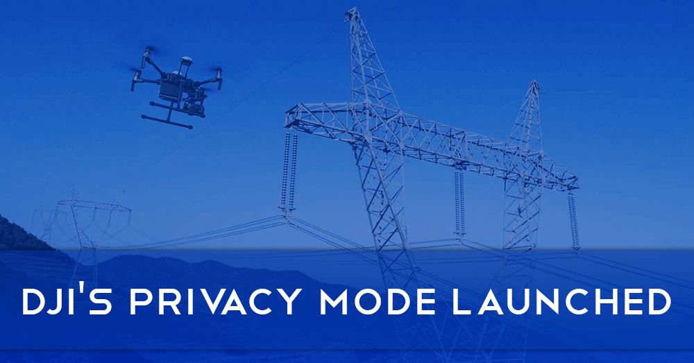 DJI Launch Local Data Mode for Enhanced Privacy